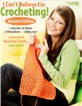 "Leisure Arts ""I Can't Believe I'm Crocheting"" Updated Edition Book"