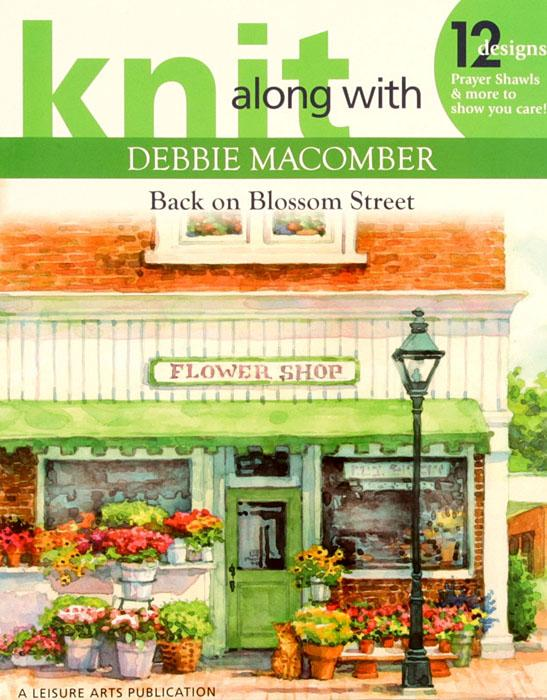 Leisure Arts Knit Along with Debbie Macomber &quot;Back on Blossom Street&quot; Book