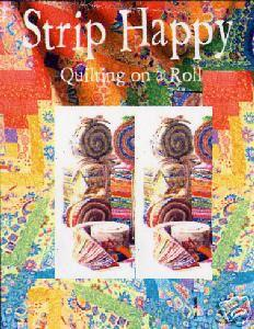 Strip Happy - Quilting On A Roll Book