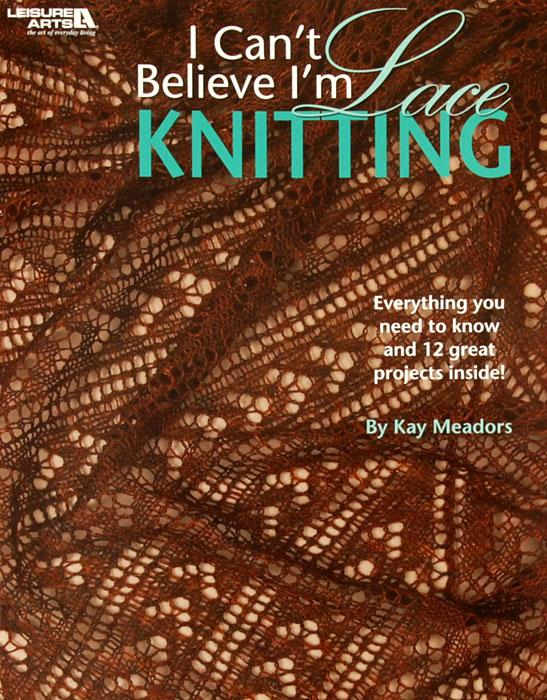 Leisure Arts &quot;I Can&#39;t Believe I&#39;m Lace Knitting&quot; Book