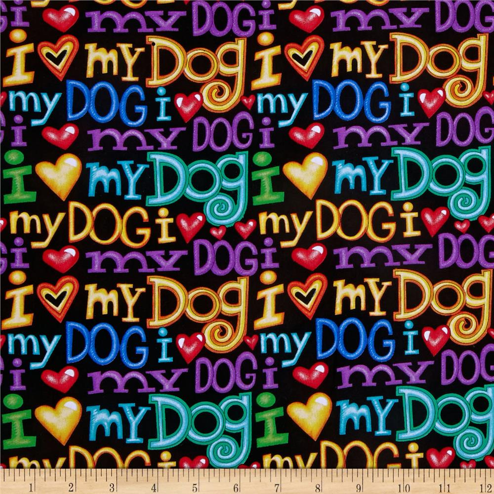 Timeless Treasures I <3 My Dog Words Black