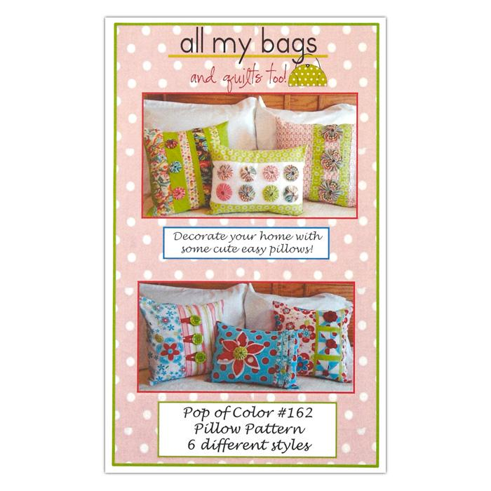 All My Bags & Quilts Too! Pop of Color Pillow Pattern Booklet