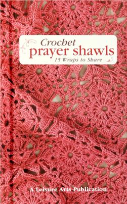 Leisure Arts Crochet Prayer Shawls Book
