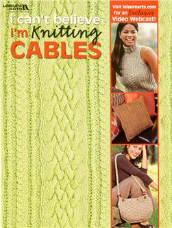 "Leisure Arts ""I Can't Believe I'm Knitting Cables"" Book"