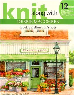 "Leisure Arts Knit Along with Debbie Macomber ""Back on Blossom Street"" Book"