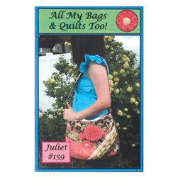 All My Bags & Quilts Too! Juliet Bag Pattern