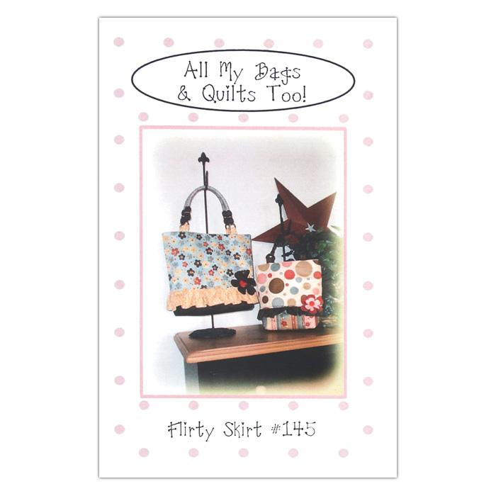 All My Bags & Quilts Too! Flirty Tote Pattern Booklet