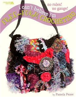 "Leisure Arts ""I Can't Believe I'm Free-Form Crocheting"" Book"