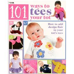 Leisure Arts 101 Ways To Tees Your Tot