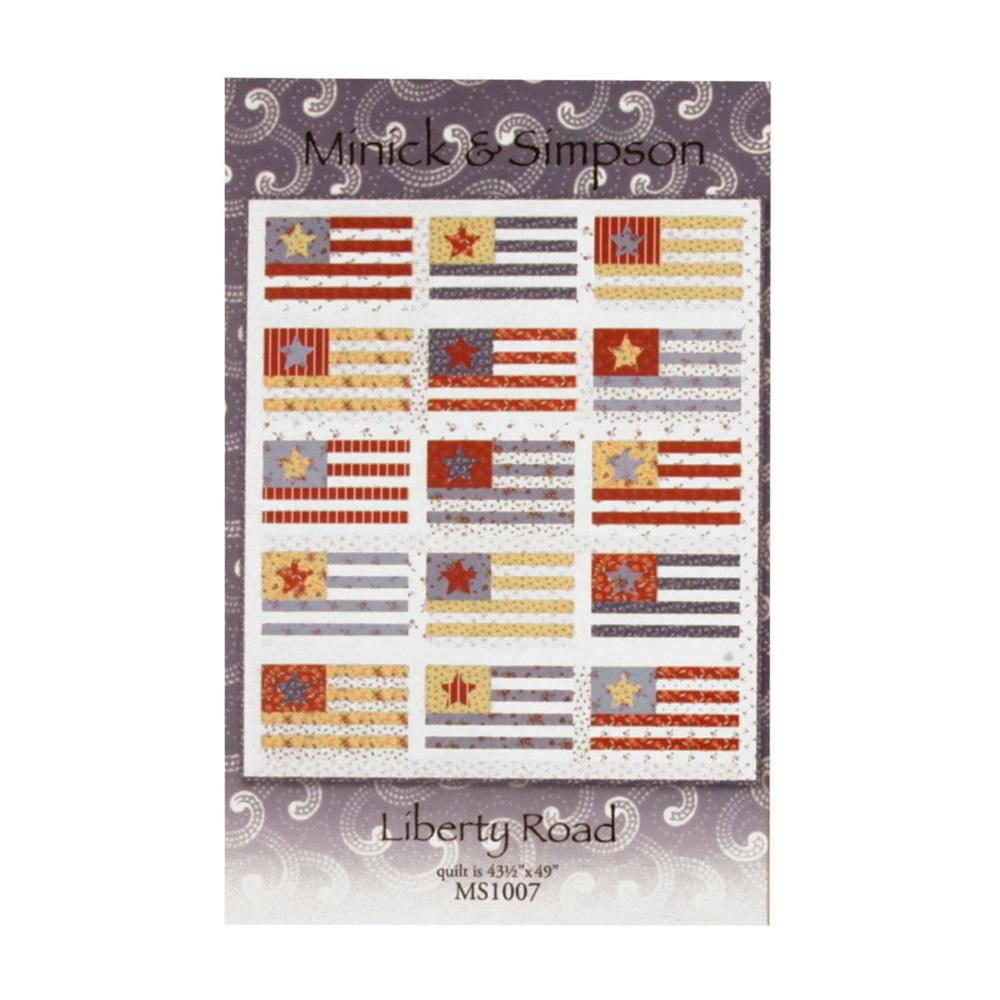 Minick & Simpson Liberty Road Quilt Pattern