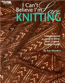 "Leisure Arts ""I Can't Believe I'm Lace Knitting"" Book"