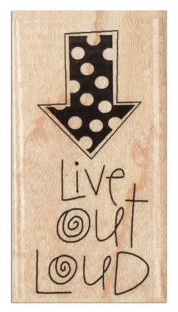 Hampton Art Wood-Mounted Rubber Stamp Live Out Loud
