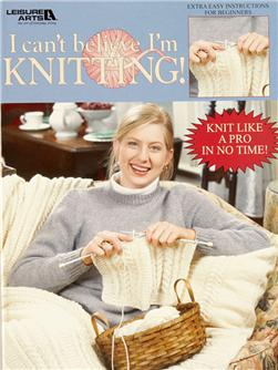 "Leisure Arts ""I Can't Believe I'm Knitting"" Book"