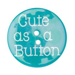 Novelty Button 1-3/8'' Cute As A Button Blue