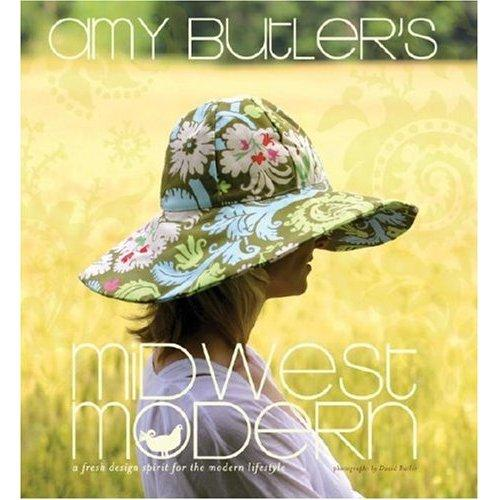 Amy Butler's Midwest Modern Book:  A Fresh Design Spirit for the Modern Lifestyle